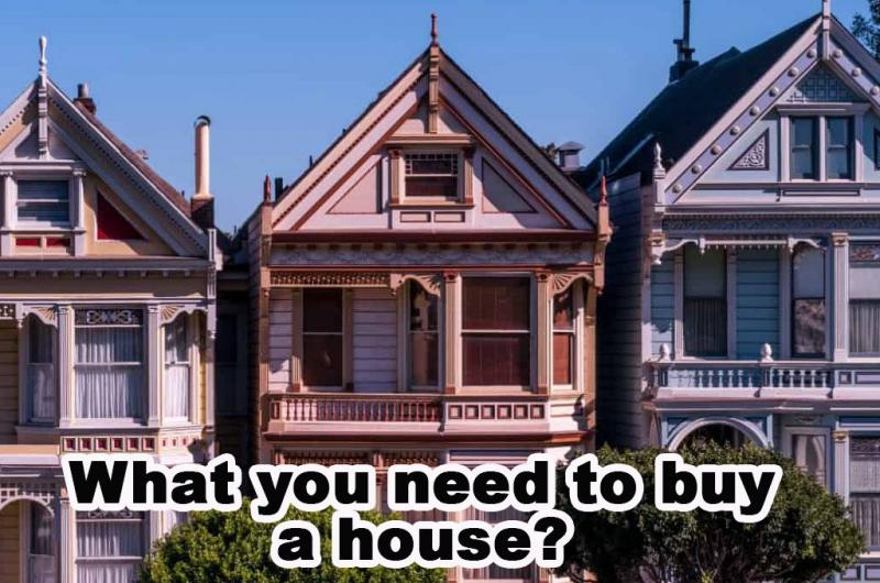 What You Need To Buy A House