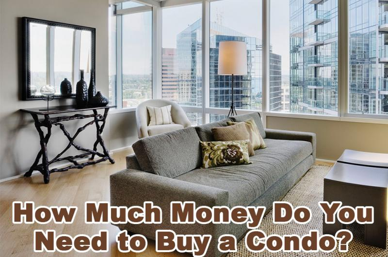 How Much Money Do You Need to Buy a Condo?