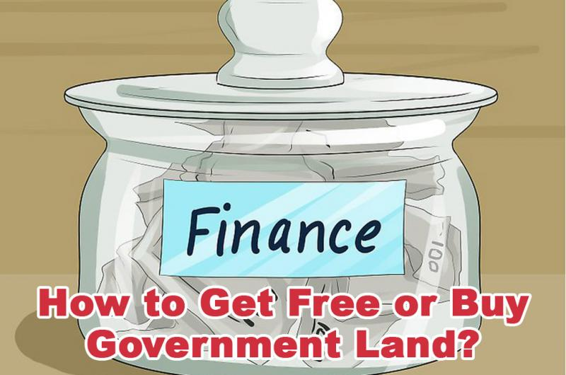 How to Get Free or Buy Government Land?