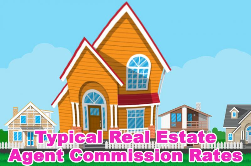 Typical Real Estate Agent Commission Rates