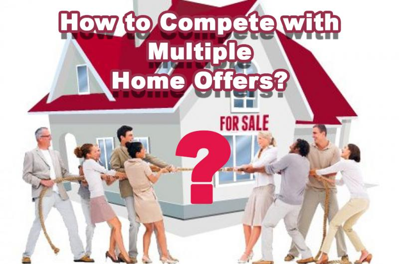 How to Compete with Multiple Home Offers?