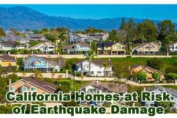 California Homes at Risk of Earthquake Damage