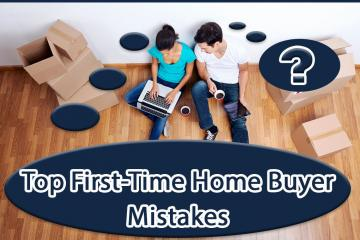 Top First-Time Home Buyer Mistakes