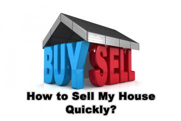 How to Sell My House Quickly?