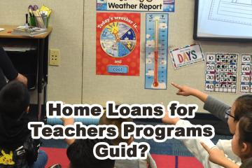 Home Loans for Teachers Programs Guid
