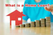 What is a Home Loan? Where to Get a Home Loan?